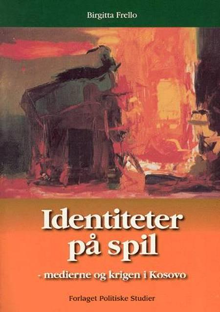 Identiteter på spil af Birgitta Frello