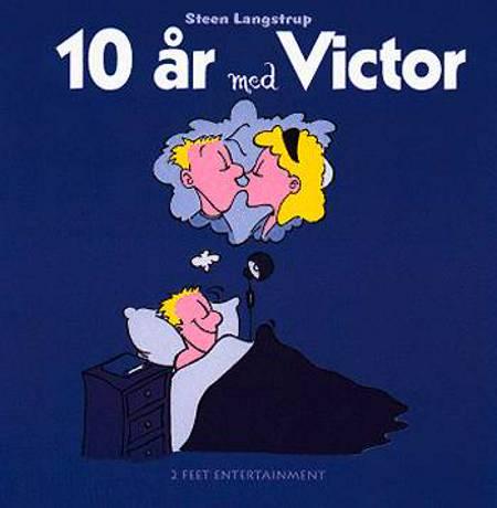 10 år med Victor af Steen Langstrup