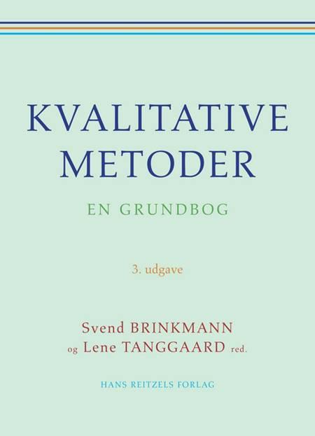 Kvalitative metoder af Hans Hauge, Svend Brinkmann, Lene Tanggaard, Bo Jacobsen, Bente Halkier og Casper Bruun Jensen m.fl.