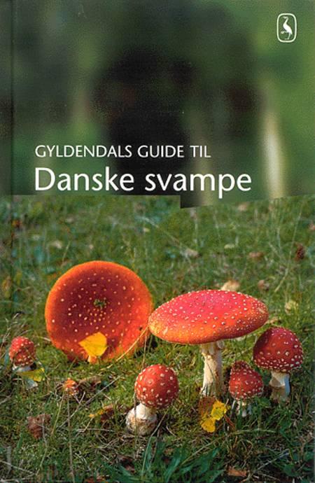 Gyldendals guide til Danske Svampe af Torben Gang Rasmussen