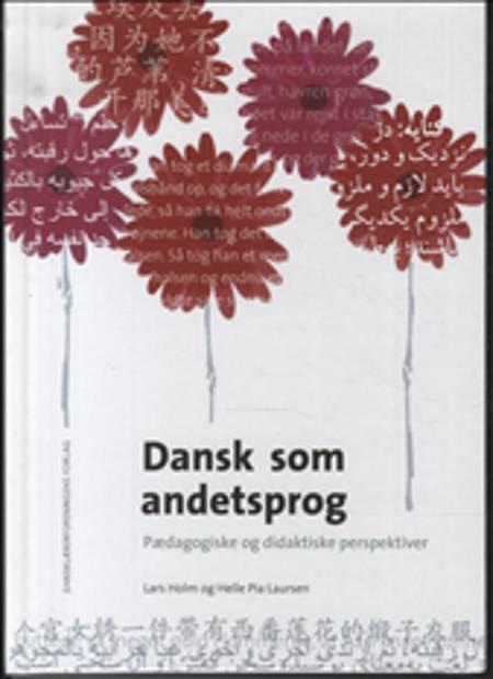 Dansk som andetsprog af Lars Holm og Helle Pia Laursen