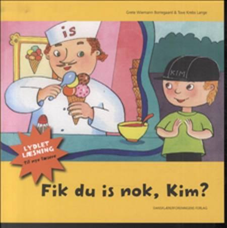 Fik du is nok, Kim? af Grete Wiemann Borregaard og Tove Krebs Lange