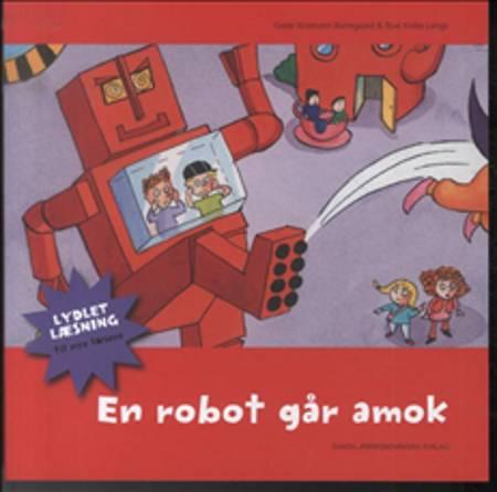 En robot går amok af Grete Wiemann Borregaard og Tove Krebs Lange
