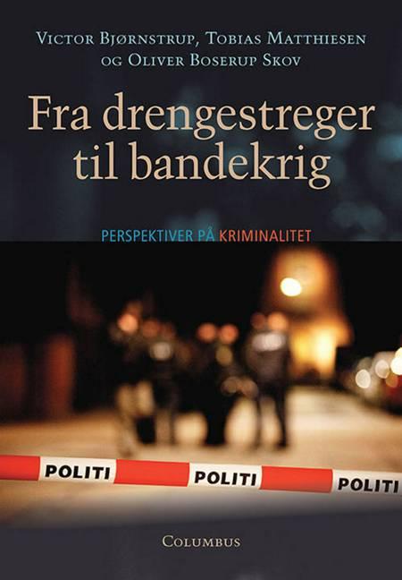 Fra drengestreger til bandekrig af Oliver Boserup Skov, Victor Bjørnstrup og Tobias Matthiesen