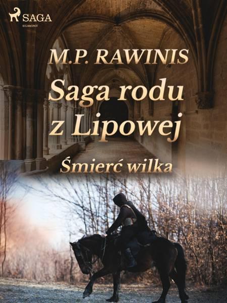 Saga rodu z Lipowej 13: Śmierć wilka af Marian Piotr Rawinis