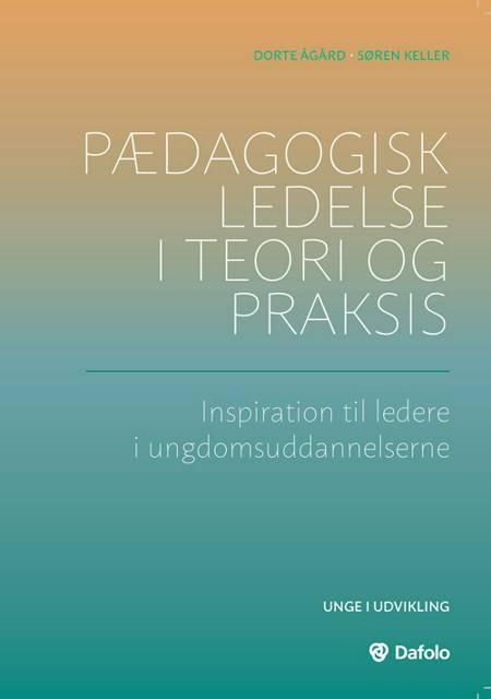 Pædagogisk ledelse i teori og praksis af Dorte Ågård og Søren Keller