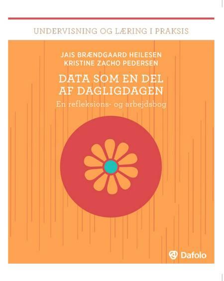 Data som en del af dagligdagen af Jais Brændgaard Heilesen og Kristine Zacho Pedersen