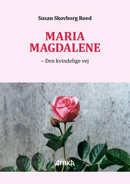 Maria Magdalene af Susan Skovborg Roed