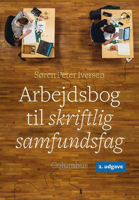 Arbejdsbog til skriftlig samfundsfag, 2. udg. af Søren Peter Iversen