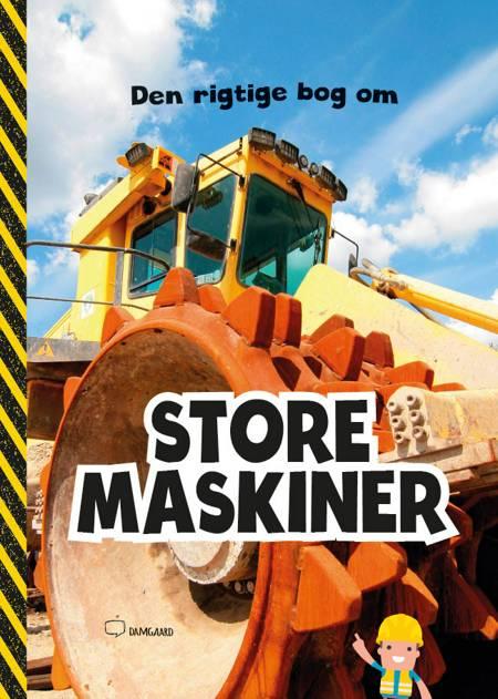 Den rigtige bog om store maskiner af Ole Damgaard
