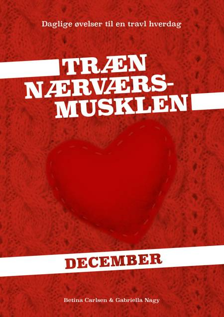 Træn Nærværs-musklen December af Gabriella Nagy og Betina Carlsen