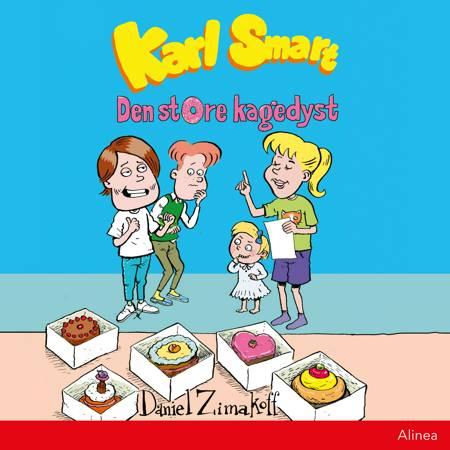 Karl Smart - Den store kagedyst af Daniel Zimakoff