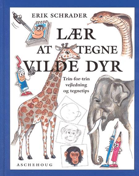 Lær at tegne vilde dyr af Erik Schrader