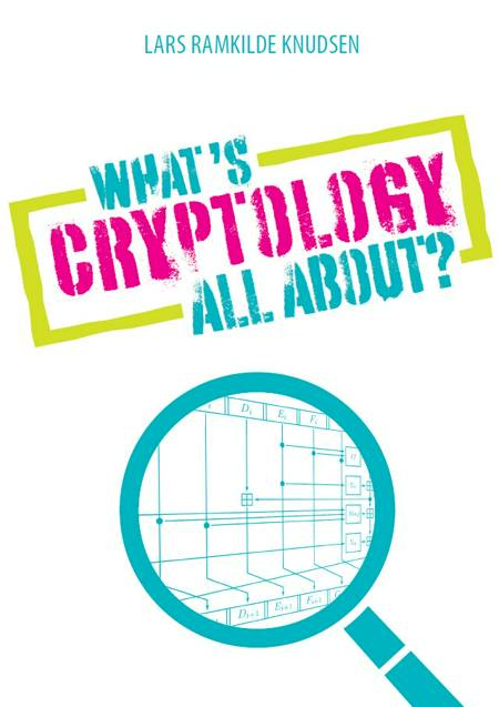 What's Cryptology all about? af Lars Ramkilde Knudsen