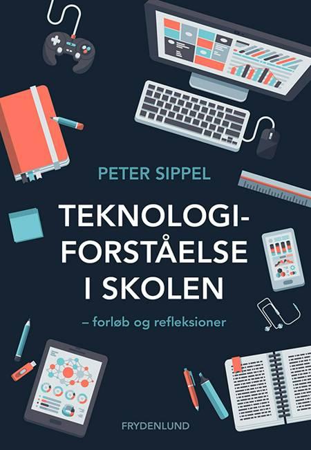 Teknologiforståelse i skolen af Peter Sippel