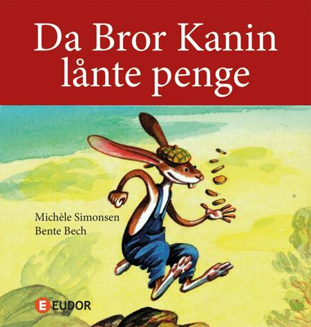 Da Bror Kanin lånte penge af Michèle Simonsen