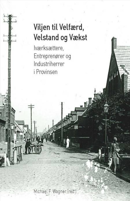 Viljen til Velfærd, Velstand og Vækst af Michael F. Wagner