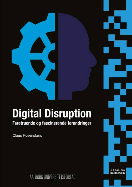 Digital disruption af Claus A. Foss Rosenstand
