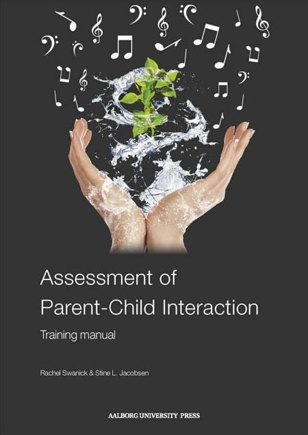 Assessment of Parent-Child Interaction af Rachel Swanick og Stine L. Jacobsen