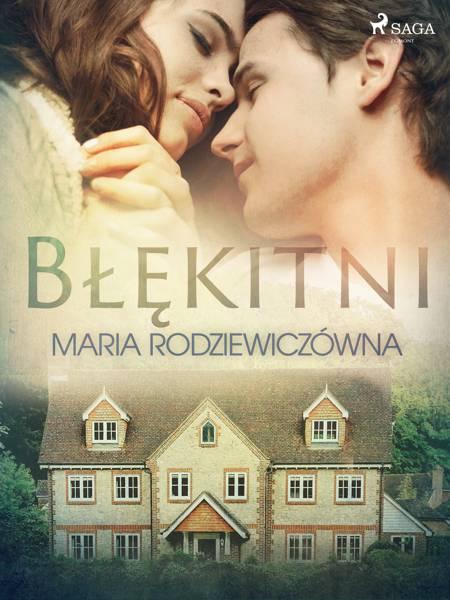 Błękitni af Maria Rodziewiczówna