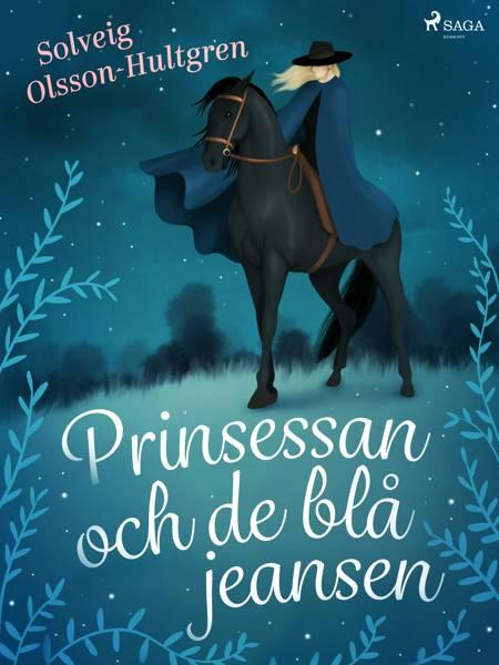 Prinsessan och de blå jeansen af Solveig Olsson Hultgren