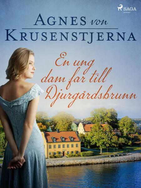 En ung dam far till Djurgårdsbrunn af Agnes Von Krusenstjerna
