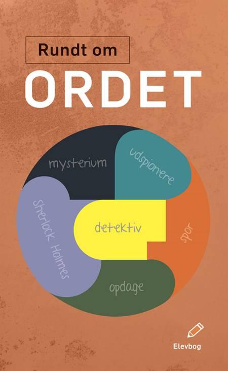 Rundt om ordet elevbog af Elisabeth Arnbak, Anna Steenberg Gellert og Signe Wischmann