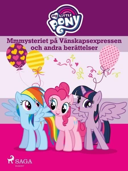 Mmmysteriet på Vänskapsexpressen och andra berättelser af My Little Pony