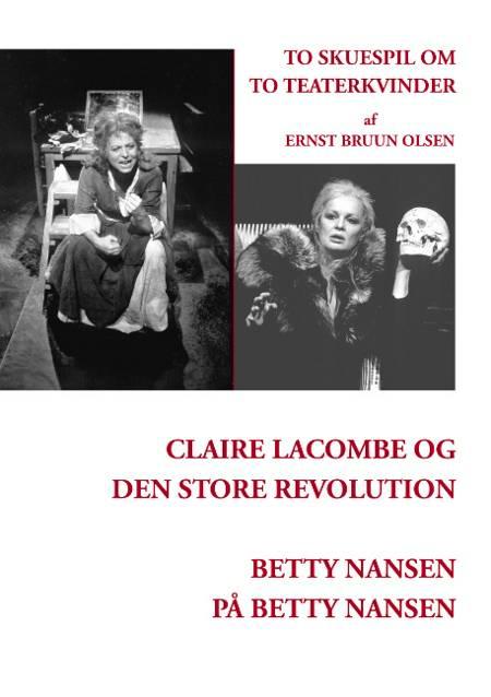 To skuespil om to teaterkvinder af Ernst Bruun Olsen