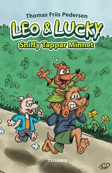 Leo & Lucky #3: Sniffy Tappar Minnet af Thomas Friis Pedersen
