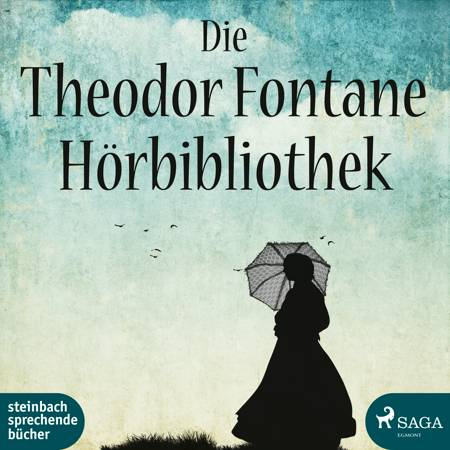 Die Theodor Fontane Hörbibliothek af Theodor Fontane
