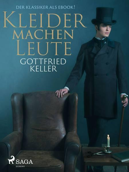Kleider machen Leute - Der Klassiker als eBook! af Gottfried Keller