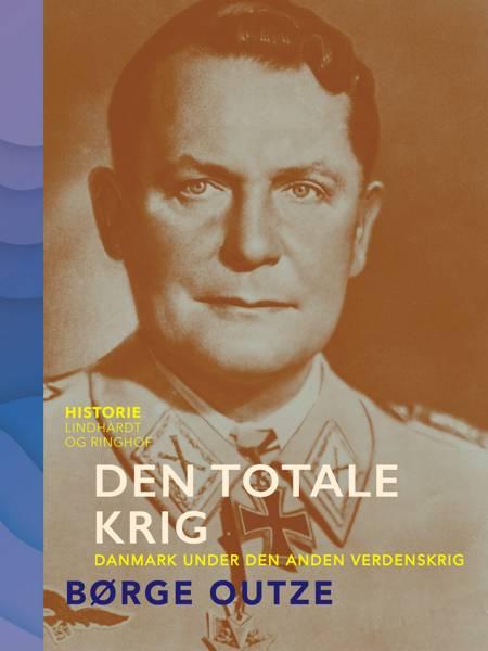 Den totale krig. Danmark under den anden verdenskrig af Børge Outze