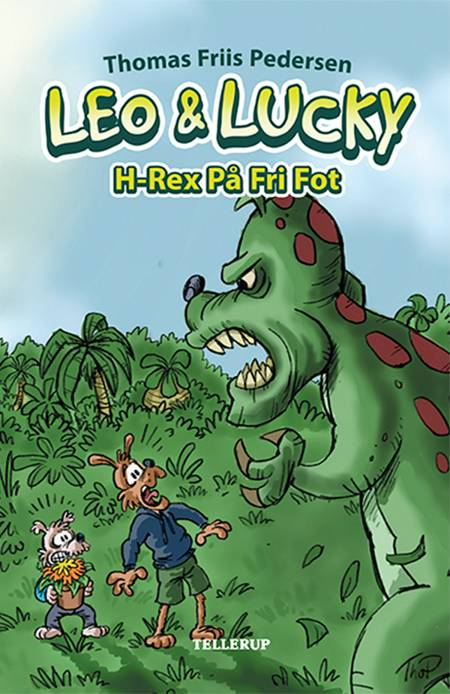 Leo & Lucky #2: H-Rex På Fri Fot af Thomas Friis Pedersen