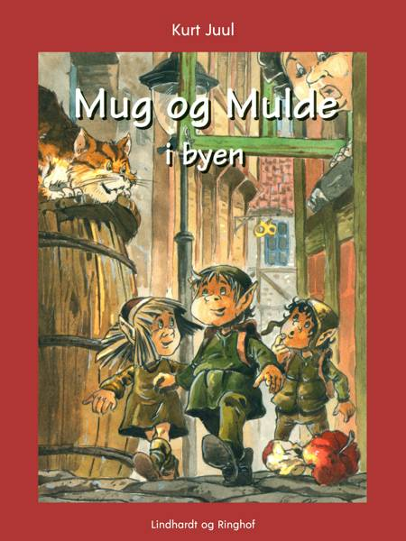 Mug og Mulde i byen af Kurt H. Juul