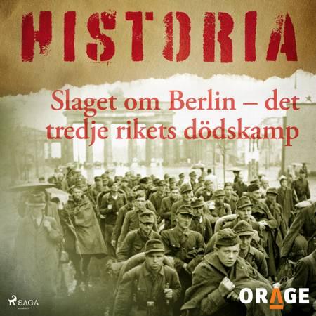 Slaget om Berlin - det tredje rikets dödskamp af Orage