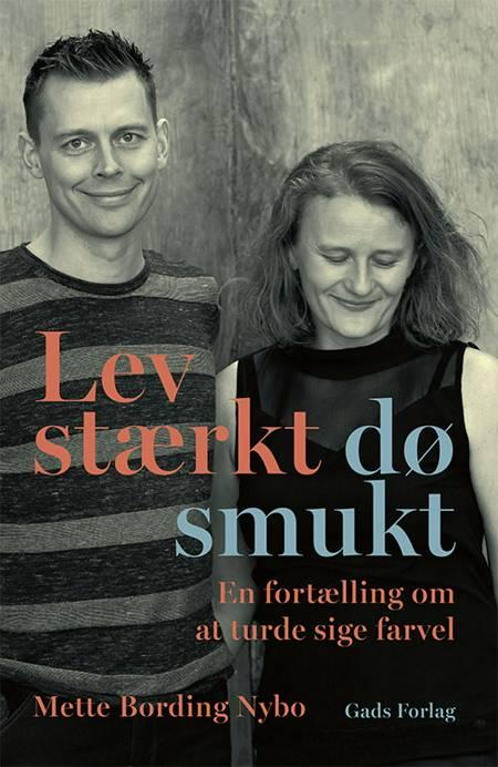 Lev stærkt, dø smukt af Mette Bording Nybo