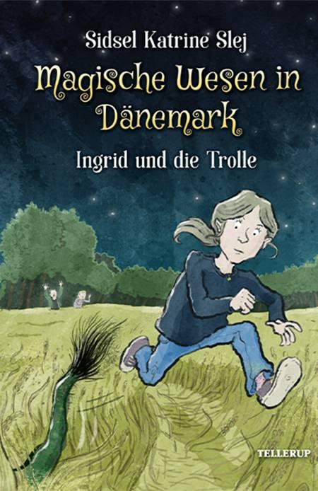 Ingrid und die Trolle af Sidsel Katrine Slej