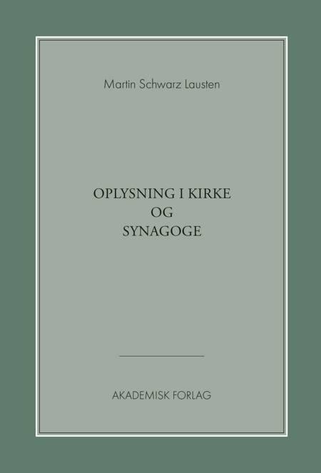 Oplysning i kirke og synagoge af Martin Schwarz Lausten