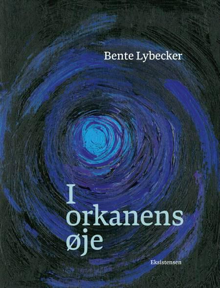 I orkanens øje af Bente Lybecker