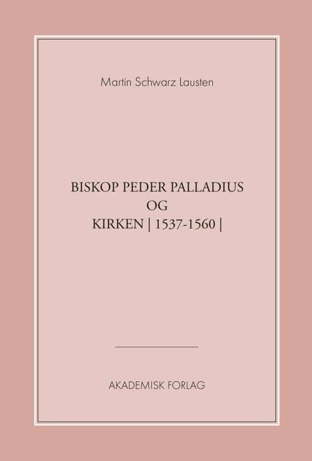 Biskop Peder Palladius og kirken af Martin Schwarz Lausten