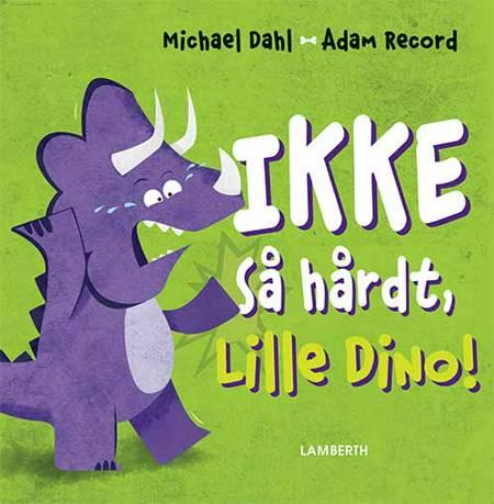 Ikke så hårdt, Lille Dino! af Michael Dahl