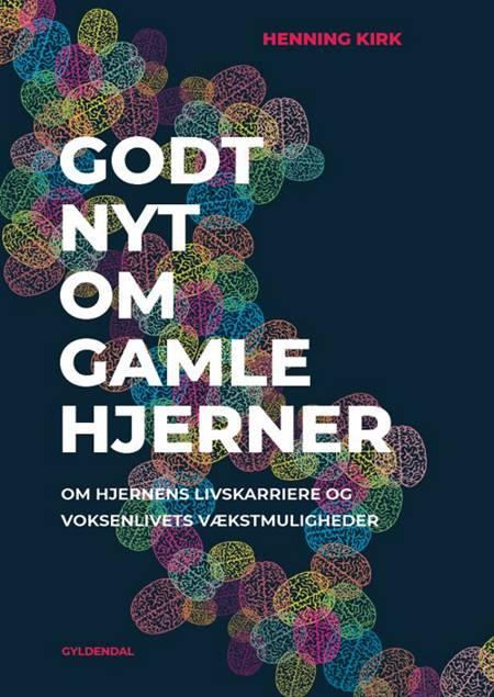 Godt nyt om gamle hjerner af Henning Kirk