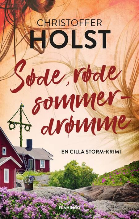 Søde, røde sommerdrømme af Christoffer Holst