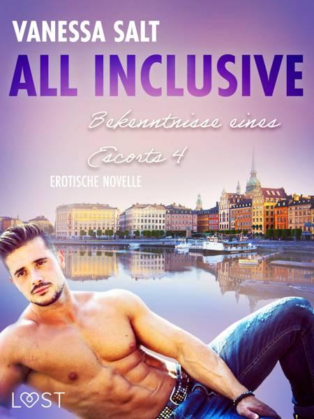 All inclusive - Bekenntnisse eines Callboys 4: Erotische Novelle af Vanessa Salt