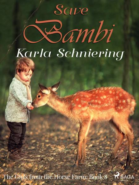 The Girls from the Horse Farm 8: Save Bambi af Karla Schniering