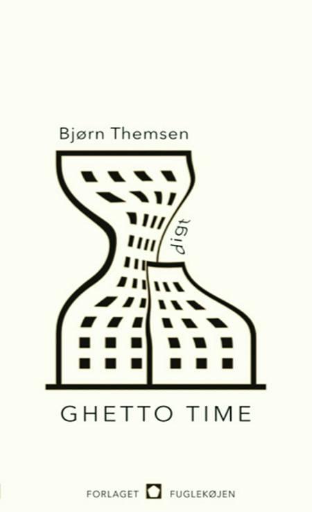 Ghetto Time af Bjørn Themsen