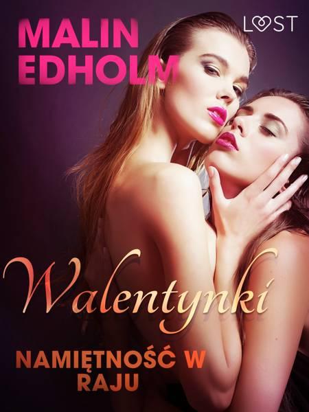 Walentynki: Namiętność w raju - opowiadanie erotyczne af Malin Edholm
