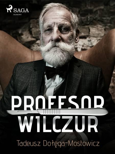 Profesor Wilczur af Tadeusz Dołęga-Mostowicz