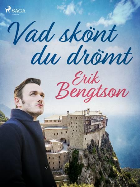 Vad skönt du drömt af Erik Bengtson